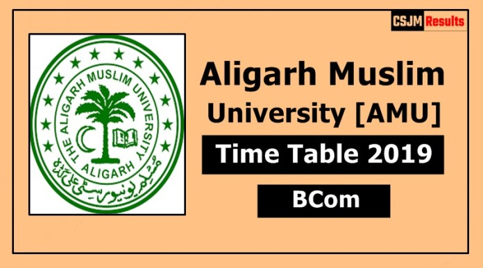 AMU [Aligarh Muslim University] BA 1 2 3 Year Time Table/Exam Date Sheet 2019