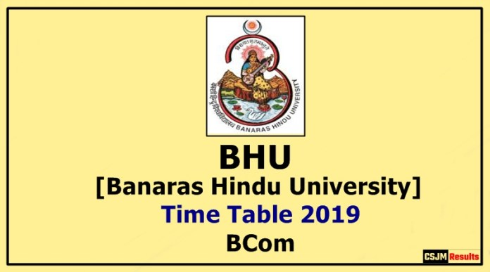 BHU [Banaras Hindu University] BCom 1 2 3 Year Time Table 2019