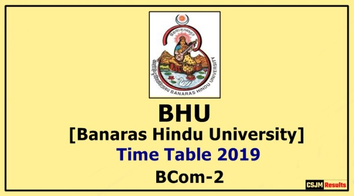BHU [Banaras Hindu University] BCom 2 Year Time Table 2019