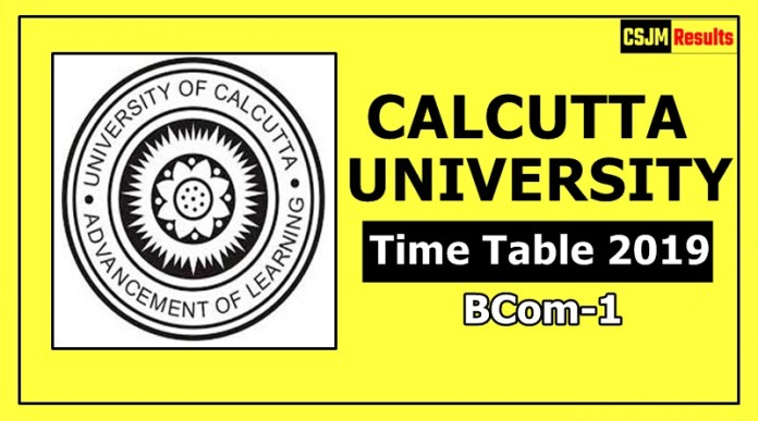 Calcutta University BCom 1 Year Time Table 2019 Exam Date Sheet