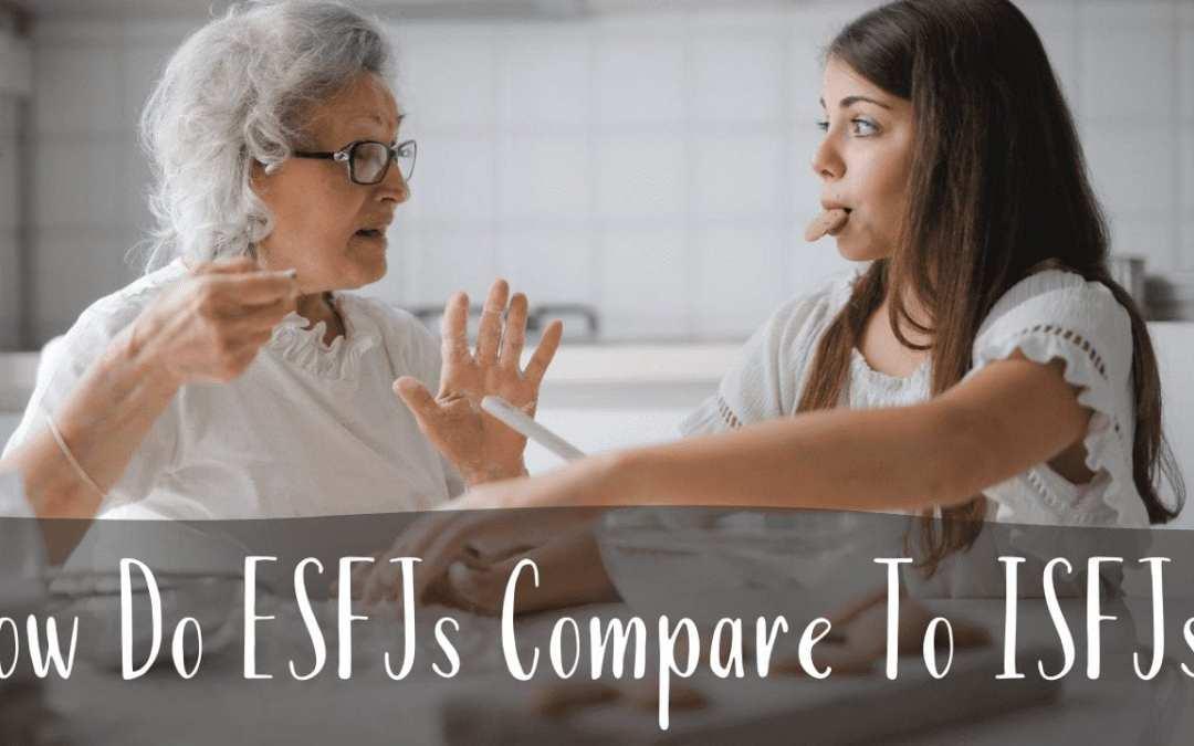 How Do ESFJs Compare To ISFJs?