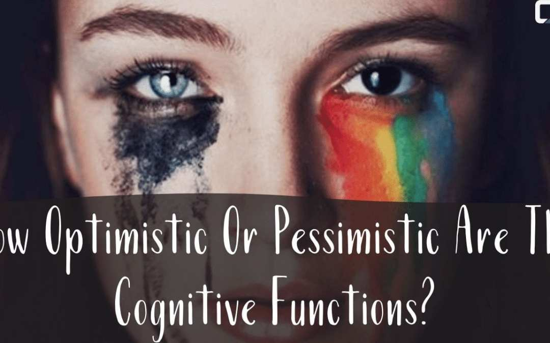 How Optimistic Or Pessimistic Are The Cognitive Functions?