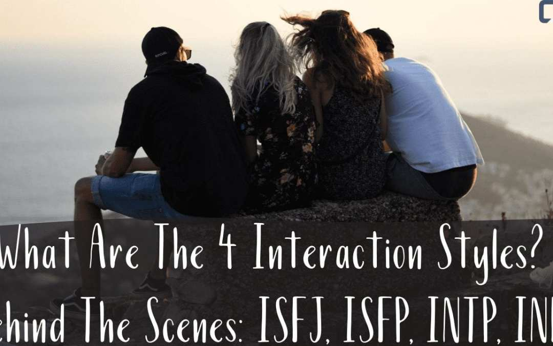 What are the Four Communication Styles? Background Types: ISFJ, ISFP, INTP, INFP