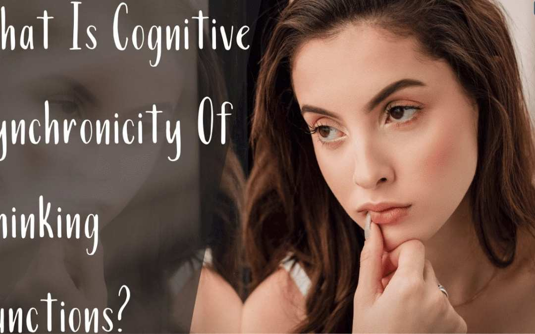 What Is Cognitive Synchronicity Of Thinking Functions?