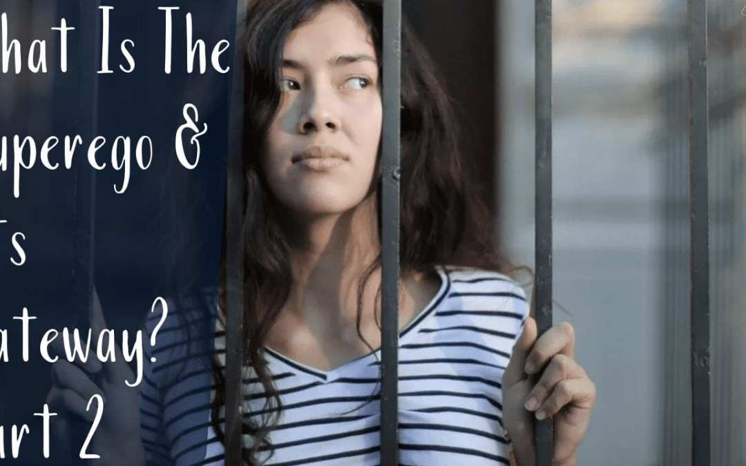 What is the Superego and its Gateway – Part 2