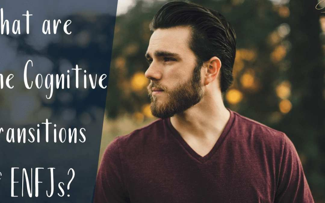 What are the cognitive transitions of ENFJs?