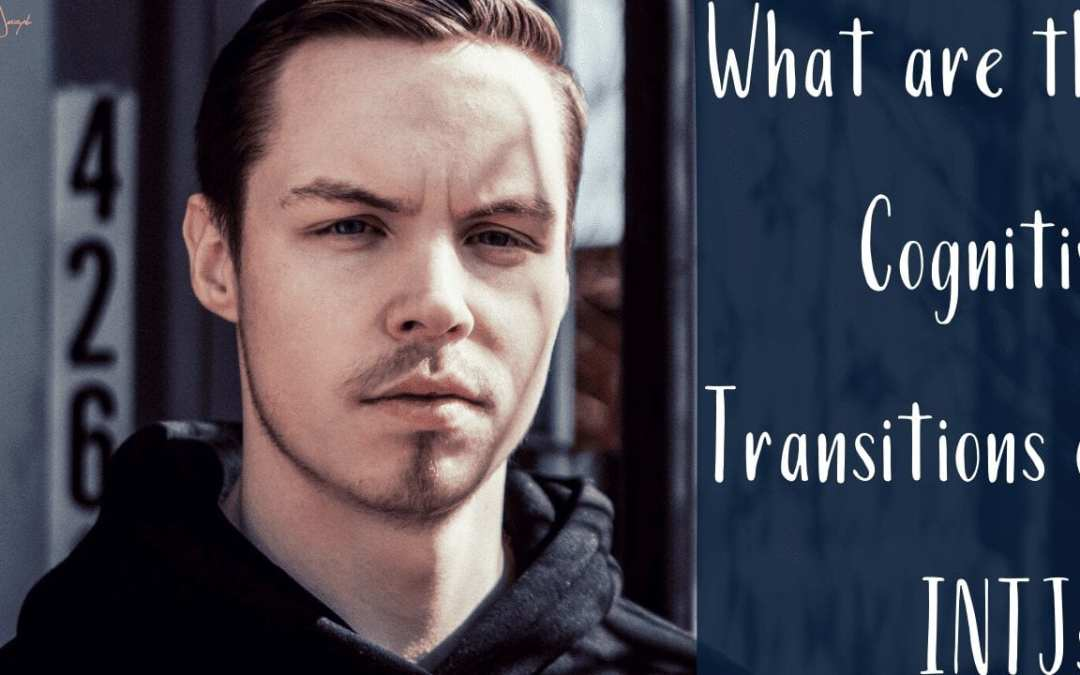 What are the cognitive transitions of INTJs?