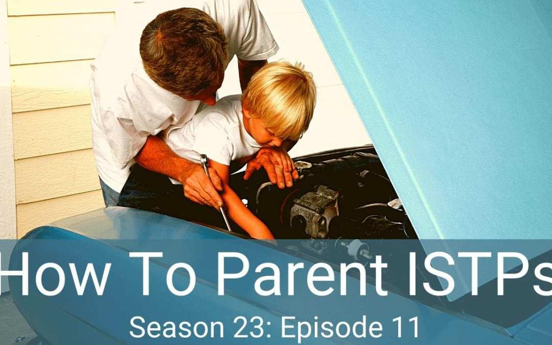 How to Parent ISTPs