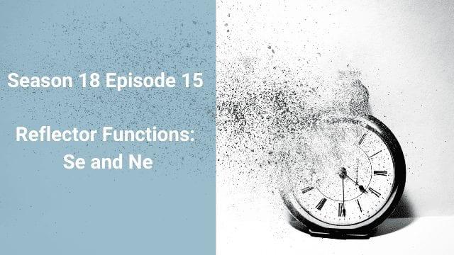 Season 18 Cognitive Mechanics   The Second Reflectors Se and Ne   CS Joseph Email Lectures