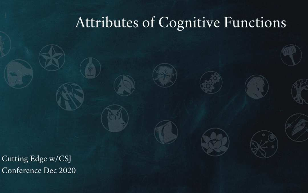 Dec 2020 Attributes of Cognitive Functions | The Cutting Edge with CSJ