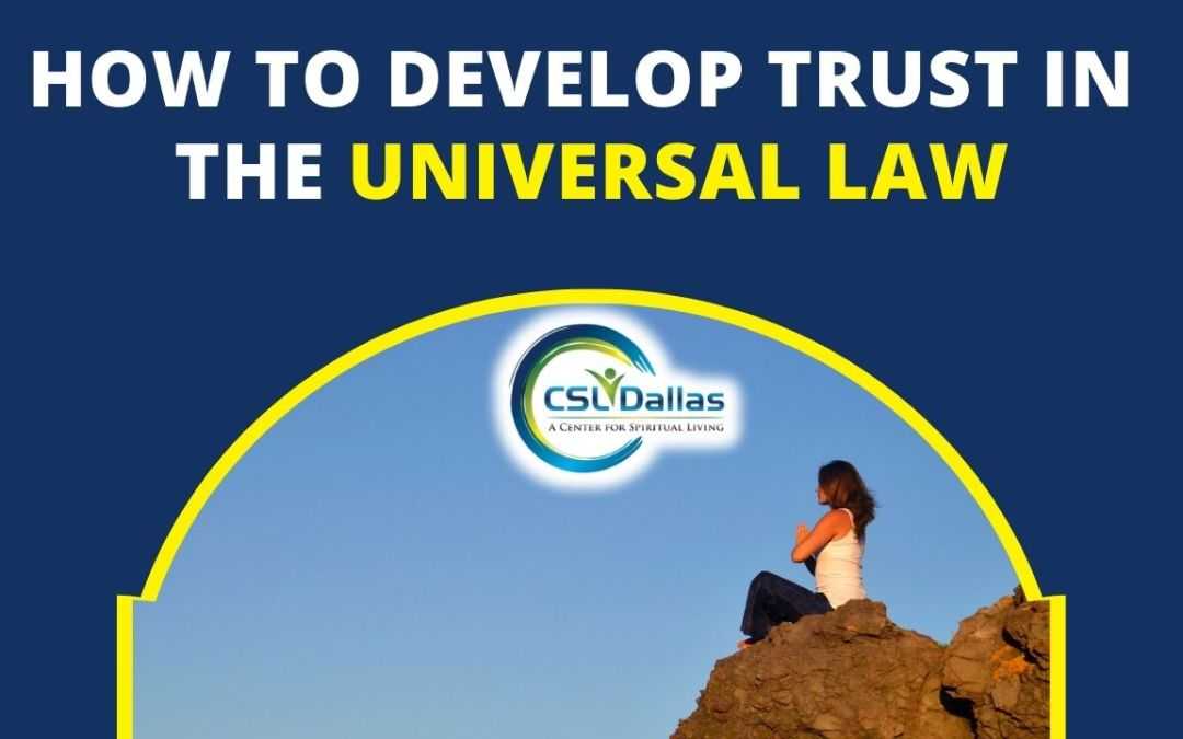 How to develop Trust in the Universal Law!