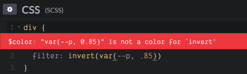Screenshot. Shows the `$color: 'var(--p, 0.85)' is not a color for 'invert'` error when trying to set `filter: invert(var(--p, .85))`.