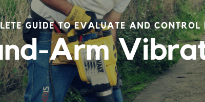 Hand-Arm Vibration (HAV) – The Complete Guide to Evaluate and Control Risks