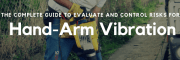 Hand-Arm Vibration (HAV) - The Complete Guide to Evaluate and Control Risks