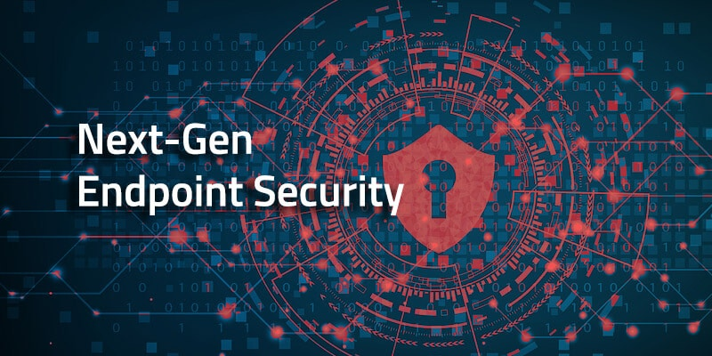 Next-Gen Endpoint Security