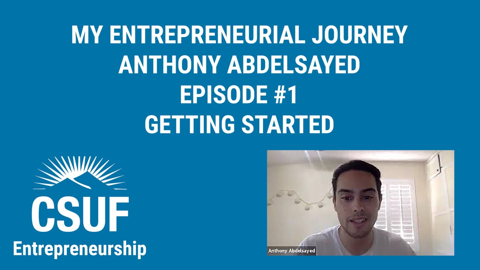 Anthony Abdelsayed Entrepreneurial Journey episode 1