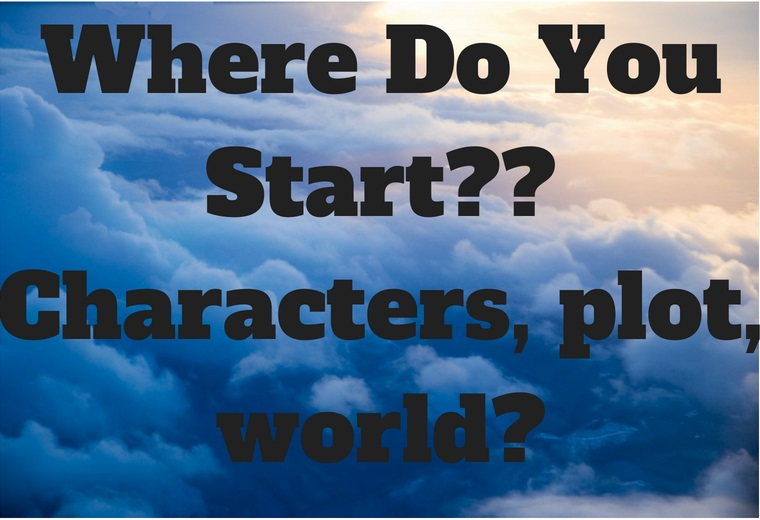 Where Do You Start? Characters, plot, world?