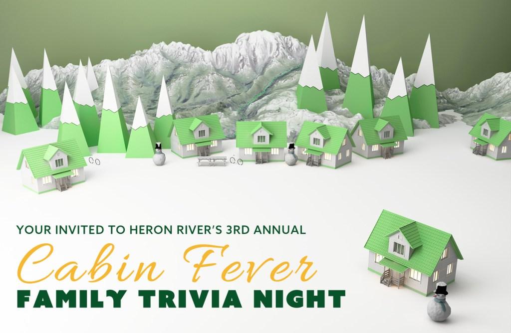Heron River Cabin Fever