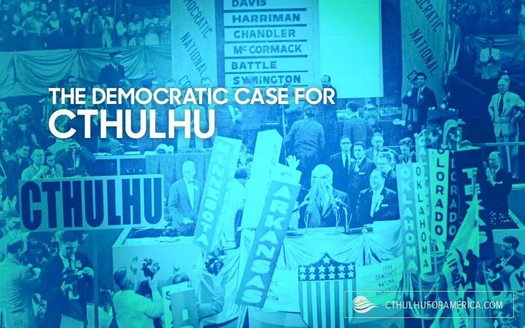 The Democratic Case for Cthulhu