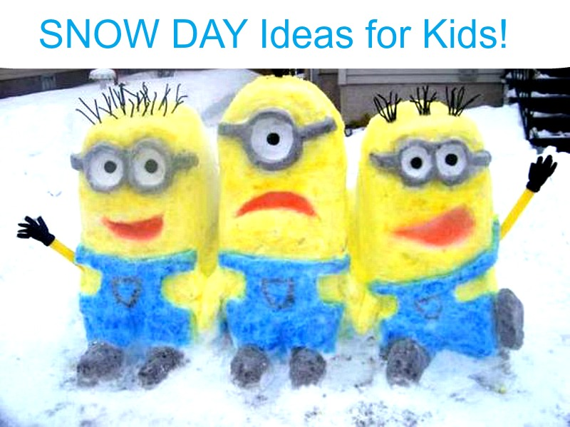 Snow Day Ideas for Kids!
