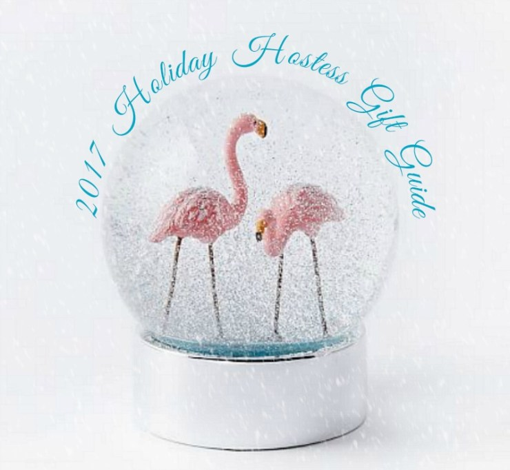 2017 Holiday Hostess Gift Guide