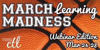 March Learning Madness Webinar Edition March 24-28