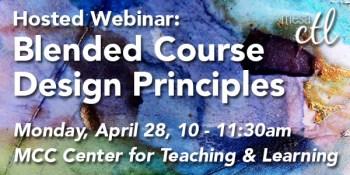 Blended Course Design Principles Webinar April 28