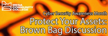 Protect Your Assets Brown Bag Discussion Cyber Security