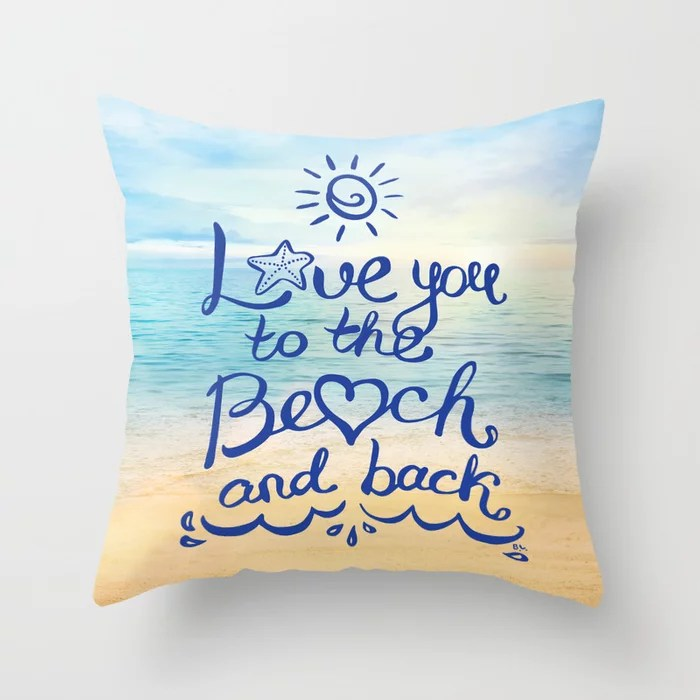 Download Love you to the Beach and back Throw Pillow by ...