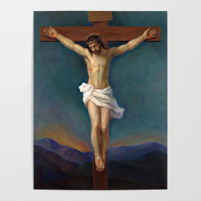 Jesus Christ On The Cross Crucifixion Poster By Svitozarnenyuk Society6