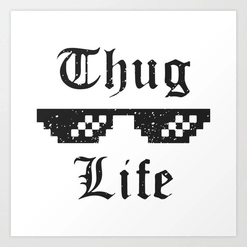 Thug Life Glasses Print Art Print By Bobnevv Society6