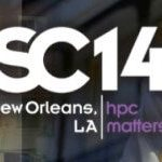 International Conference for High Performance Computing, Networking, Storage and Analysis (SC14) Recap #HPCMatters