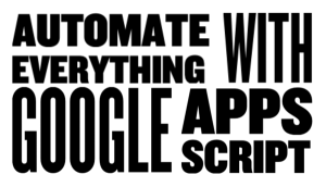 Google Apps Script Automation Workflows