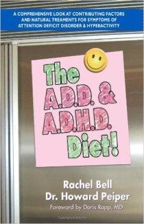 The A.D.D. and A.D.H.D. Diet! By Rachel Bell, Howard Peiper