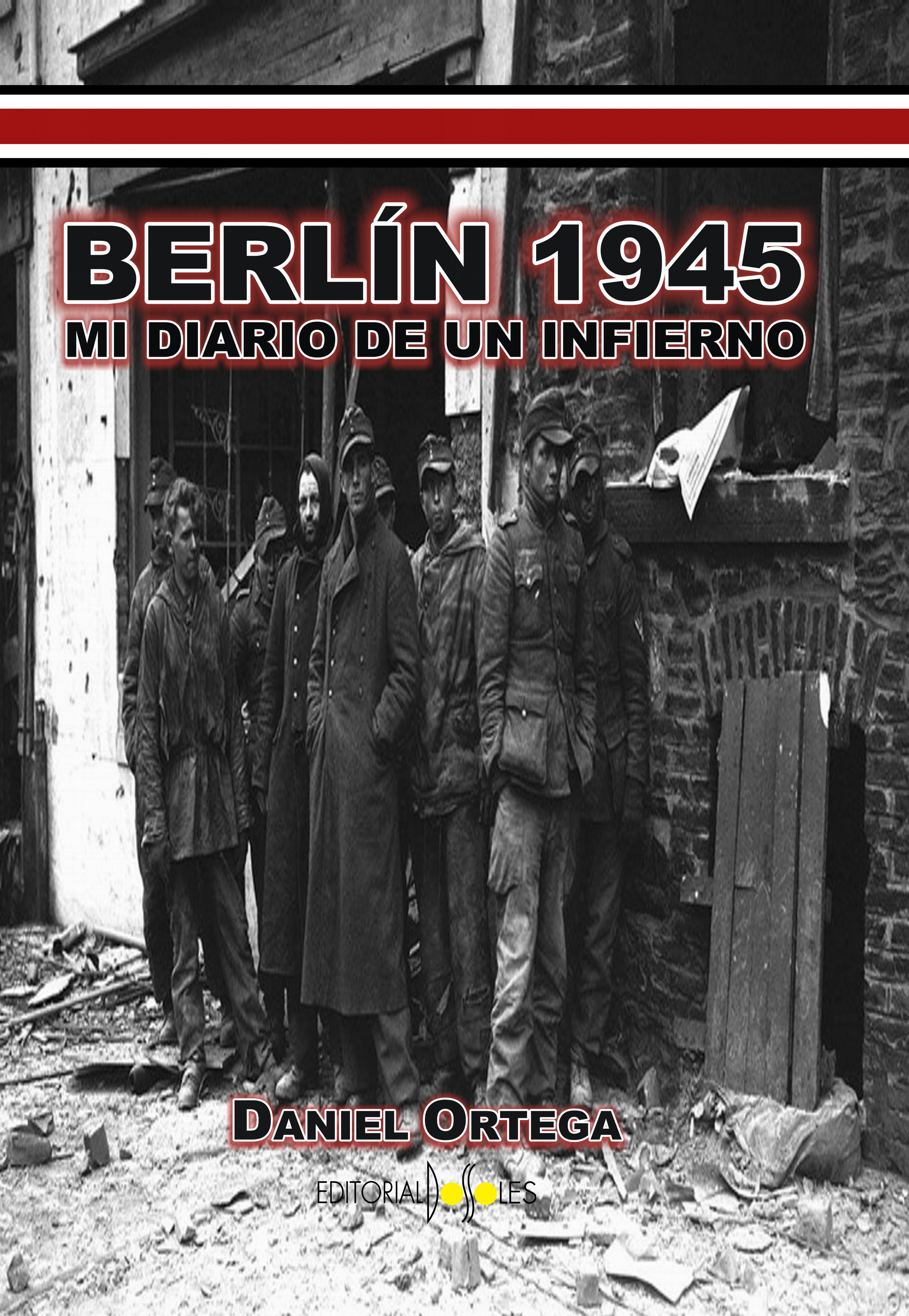BERLIN 1945 - Mi diario de un infierno (Daniel Ortega - 669.40.91.36) Promo.jpg