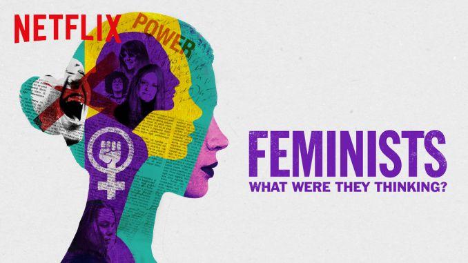 Feministas, ¿Qué estaban pensando?