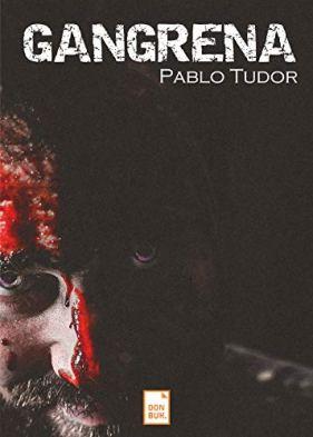 """Entrevista a Pablo Tudor autor de """"Gangrena"""""""
