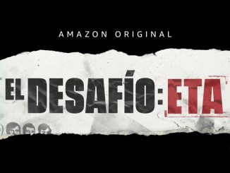 "Avance de ""El Desafío: ETA"", la nueva serie documental Amazon Prime Video"