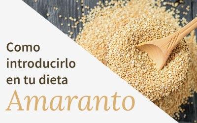 Todo lo que debes saber sobre el Amaranto y como introducirlo en tu dieta