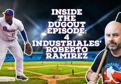 Inside the Dugout: Roberto Ramirez Part 1