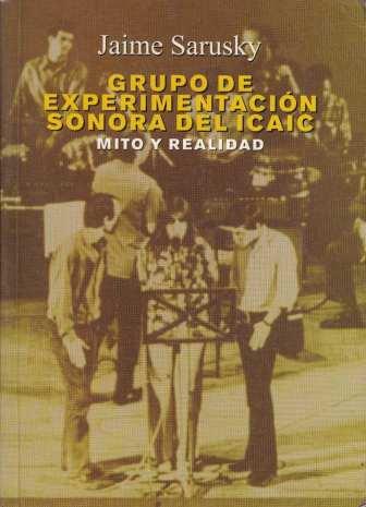 grupo-exp-sonora-del-icaic-jaime-sarusky-y-su-libro-mito-y-realidad