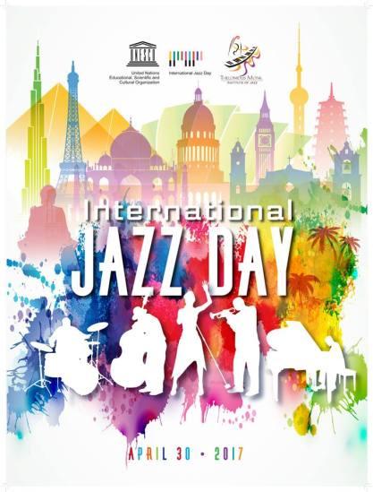 International Jazz Day 2017 w Thelonious Monk Institute of Jazz and UNESCO