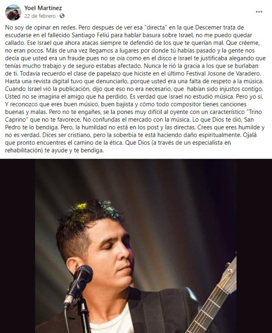 It should be remembered that precisely in the month of February, Descemer Bueno attacked Buena Mala Fe's lead voice, Israel Rojas, by way of a direct, assuring that the most emerging song from the Castro artist was one he wrote with the.  Likewise, the teacher denounced that Rojas enjoys privileges that ordinary Cubans do not have.