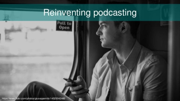 Reinventing podcasting