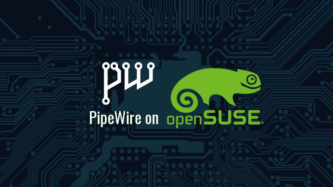 PipeWire on openSUSE