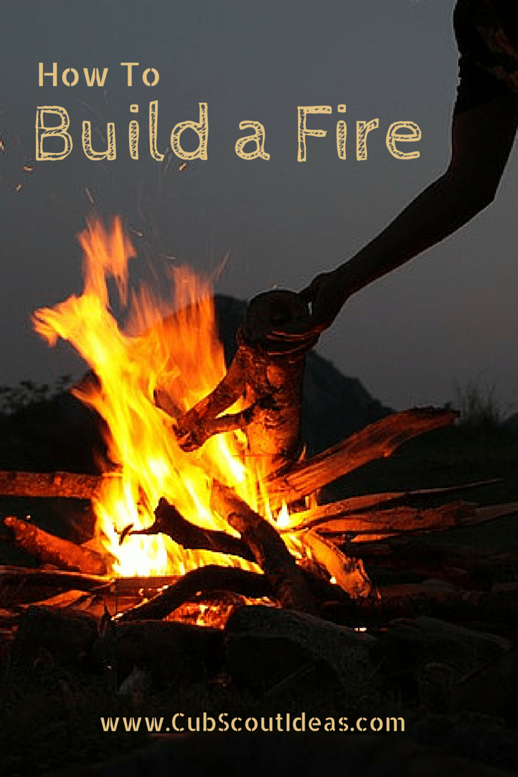 Teaching Cub Scouts How to Build a Fire  Cub Scout Ideas