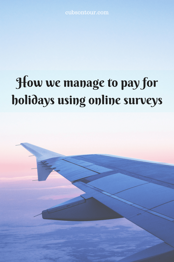 How we manage to pay for holidays using online surveys
