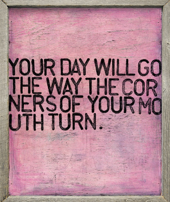 inspirational quotes: your day will go