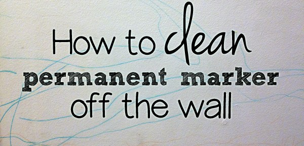 How to clean permanent marker off the walls