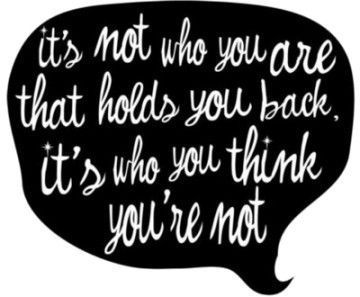 inspirational quotes: it is not who you are that holds you back
